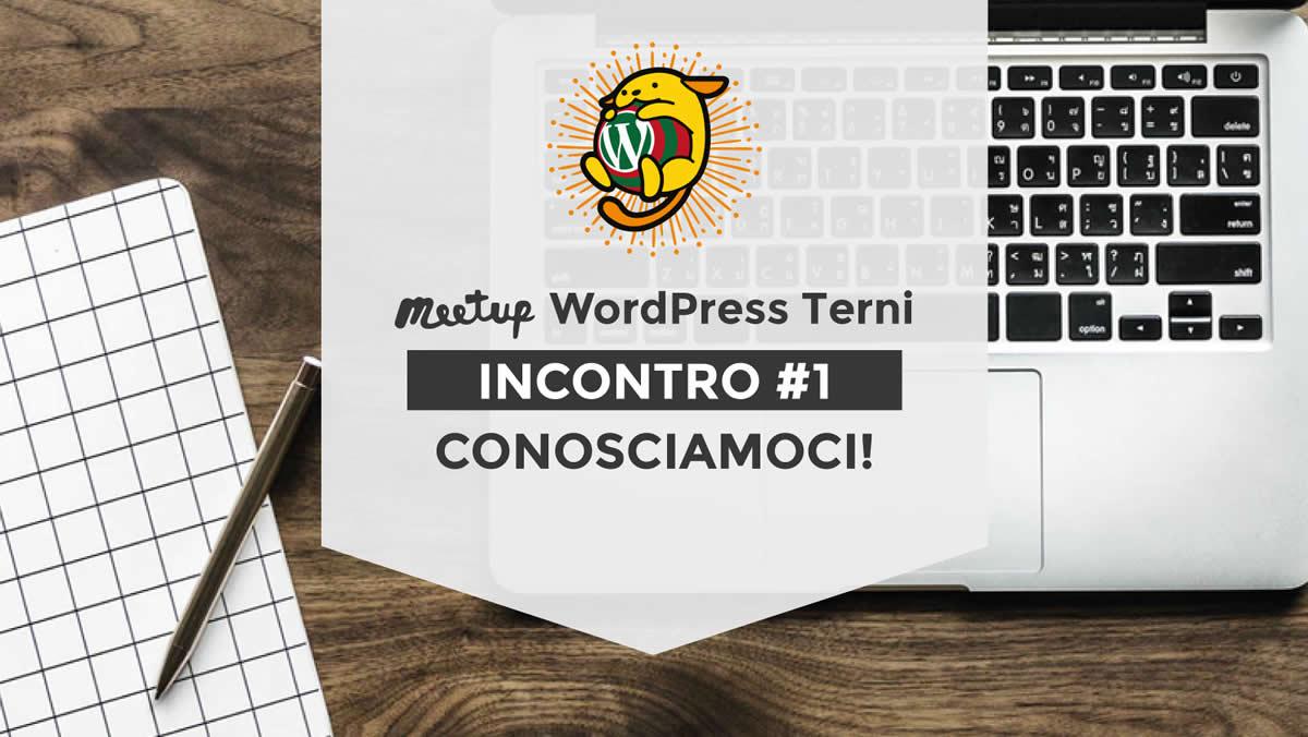 WordPress Meetup Terni #1 Conosciamoci