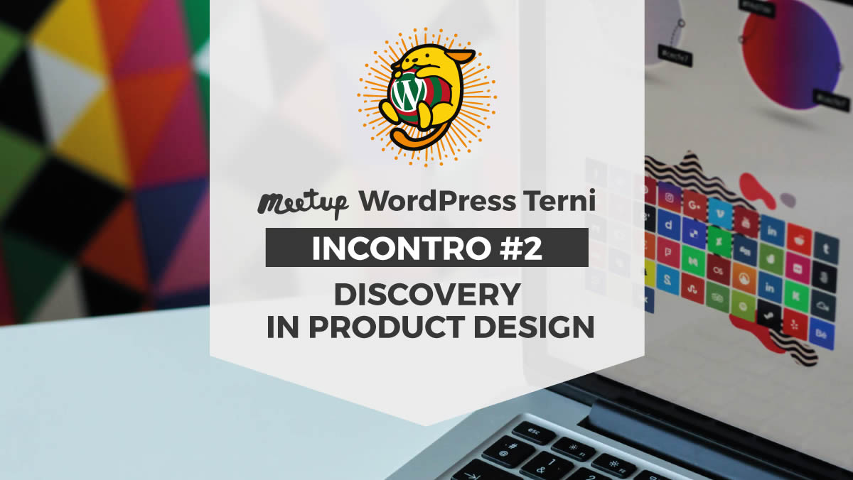 WordPress Meetup Terni #2 Discovery in Product Design